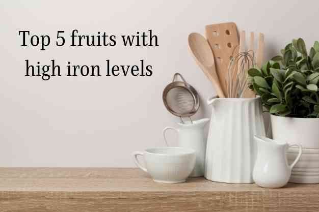 Top 5 fruits with high iron levels